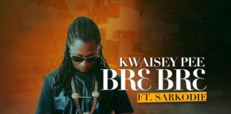 Kwaisey Pee – Br3 Br3 ft Sarkodie