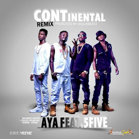 Aya - Continental (Remix) (Feat. 5Five) (Prod. By WillisBeatz) (GhanaNdwom.com)