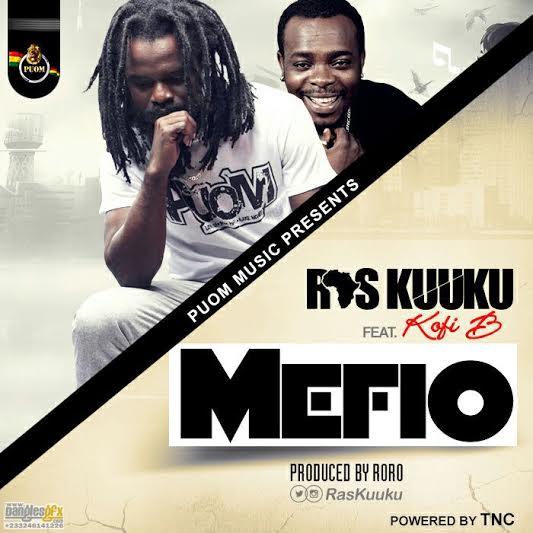 Ras Kuuku – Mafe Wo (Feat Kofi B) (Prod by Roro)