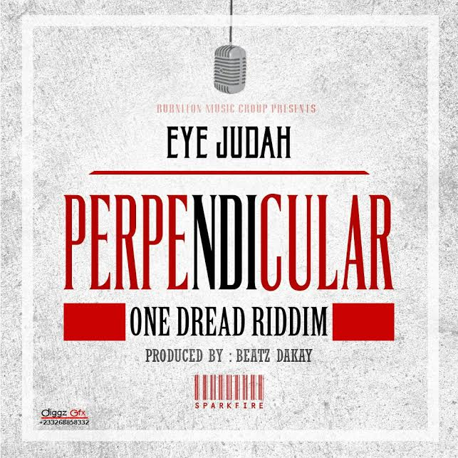 Eye Judah - Perpendicular (Prod. by Beatz Dakay) (GhanaNdwom.com)