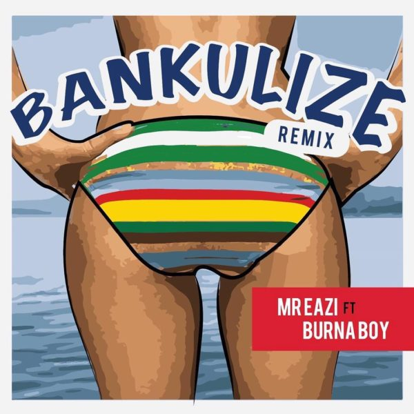 Mr Eazi ft Burna Boy – Bankulize (Remix)