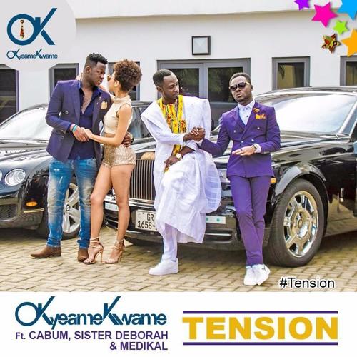 Okyeame Kwame - Tension ft. Sister Deborah, Medikal, Cabum GhanaNdwom