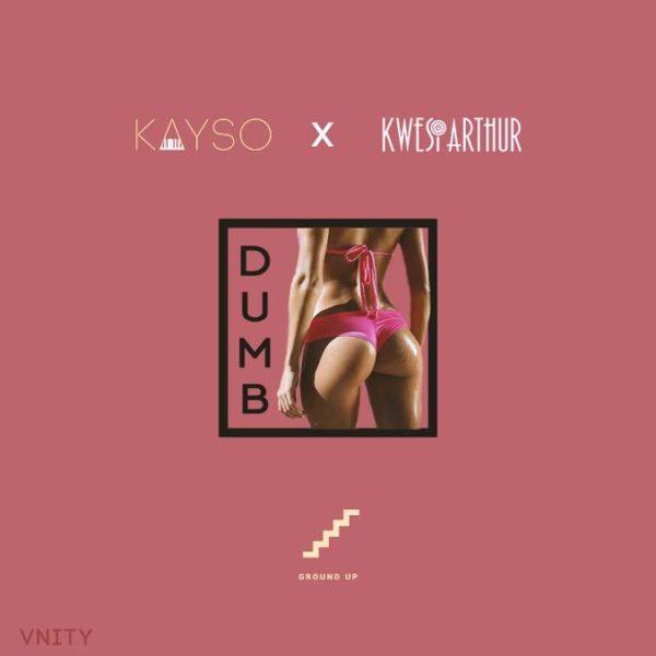 KaySo x Kwesi Arthur – Dumb (Prod by KaySo)