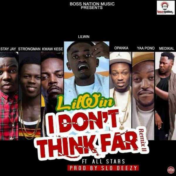 Lil Win - I Don't Think Far (Remix) (Feat Stongman, Medikal,Yaa Pono, Kwaw Kese, Stay J & Opanka) (Prod. by Slo Dezzy) (GhanaNdwom.com)