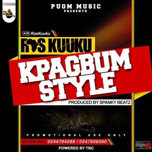 Ras Kuuku – KpaGbum Style (Prod. by Spanky Beatz)