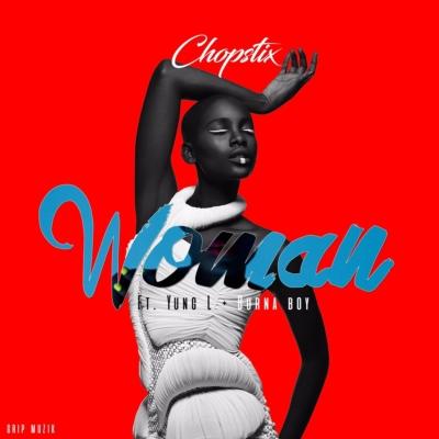 chopstix-woman-feat-burna-boy-x-yung-l