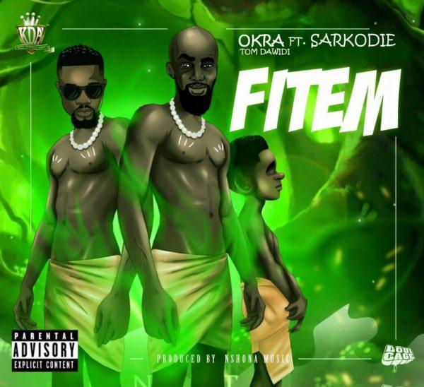 Okra - Fitem (Prod by Nshona, Mixed by Beatz Dakay)