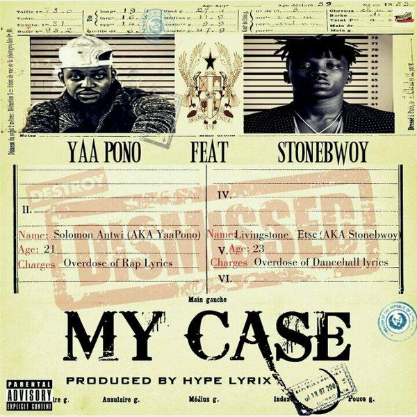 Yaa Pono - My Case (Feat. Stonebwoy) (Prod. by Hype Lyrix)