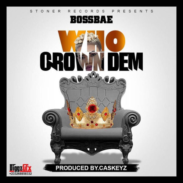 BossBae - Who crown Dem (Ebony Diss)