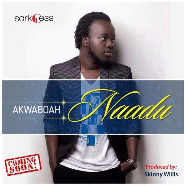 Akwaboah Set To Release New Single Titled 'Naadu'