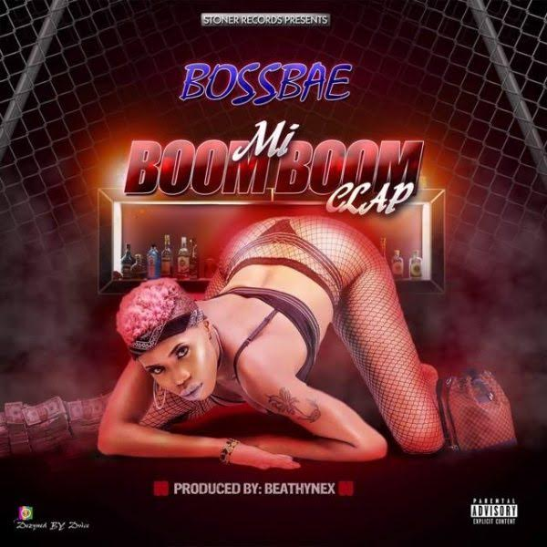 Bossbae - Mi BoomBoom Clap
