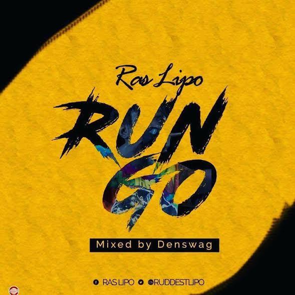 Ras Lipo - Run Go (Mixed By TubhaniMuzik)