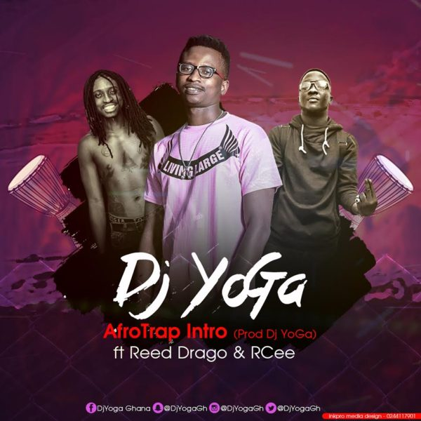 "Dj YoGa Out with the ""Intro"" to his AfroTrap Album Featuring Reed Drago & RCee"