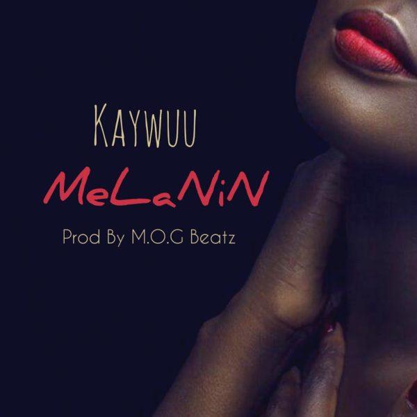 Kaywuu - Melanin (Prod by M.O.G Beatz)