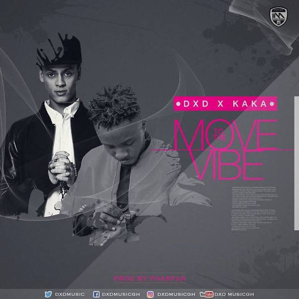 DXD x Kaka-Move 2 De Vibe (Prod.By Pharfar)