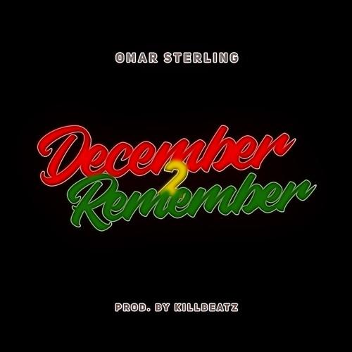 Omar Sterling - December 2 Remember (Prod. by Killbeatz)