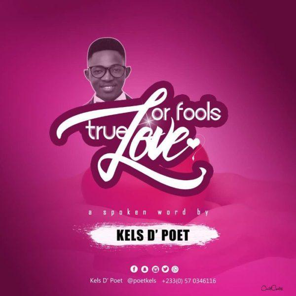Kels D' Poet - True Love Or Fools Love