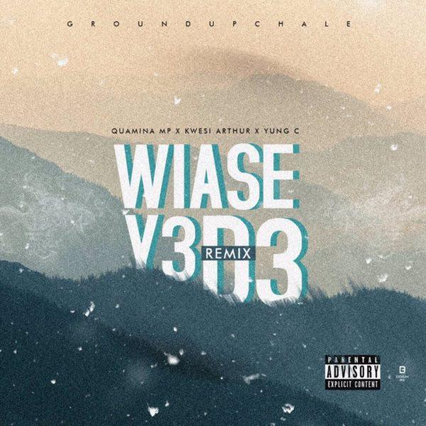 Quamina MP - WYD (Wiase Y3 D3) (feat Kwesi Arthur & Yung C)