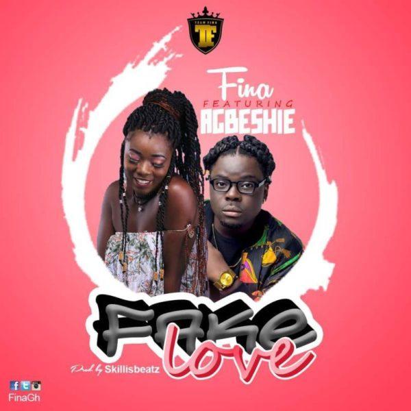 Fina - Fake Love (Feat Agbeshie) (Prod. By SkillisBeatz)