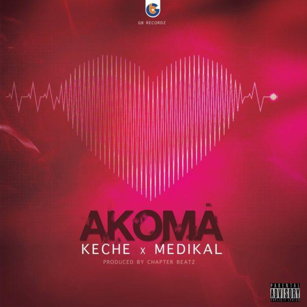 Keche - Akoma (Feat. Medikal) (Prod. by Chapter Beatz)