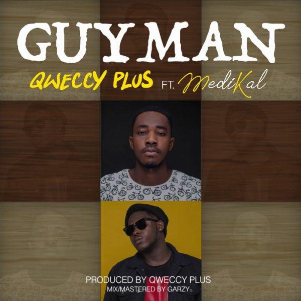 Qweccy Plus - GuyMan (Feat Medikal) (Prod By Qweccy Plus)