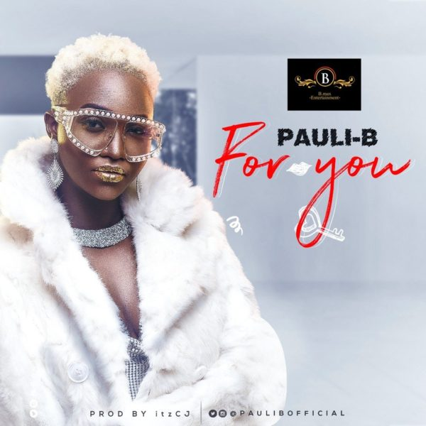 Pauli-B - For You (Prod. by CJ Beatz)