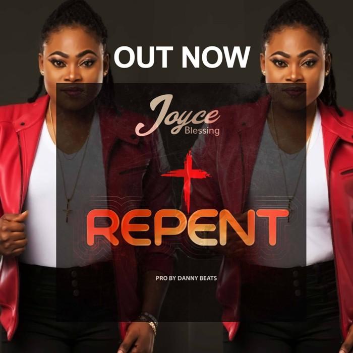 Joyce Blessing - Repent (Prod by Danny Beatz) - GhanaNdwom net
