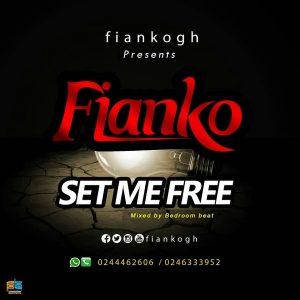 Fianko - Set Me Free (GhanaNdwom.net)