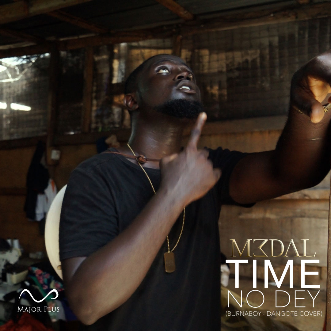 M3dal - Time No Dey (Burna Boy Cover)