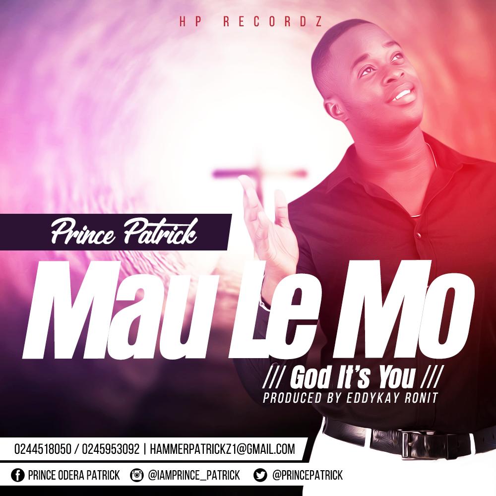 Prince Patrick - Mau Le Mo (God It's You) (GhanaNdwom.net)