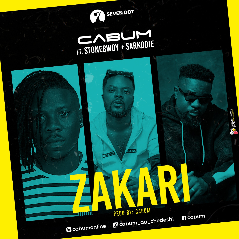 Cabum - Zakari (Feat. Sarkodie x Stonebwoy)