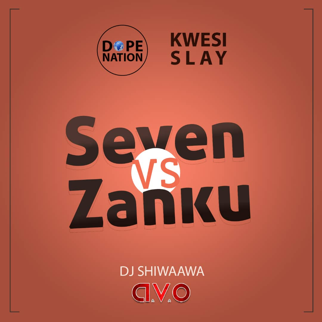 DJ Shiwaawa x Dope Nation x Kwesi Slay - Seven vrs Zanku (Refix)