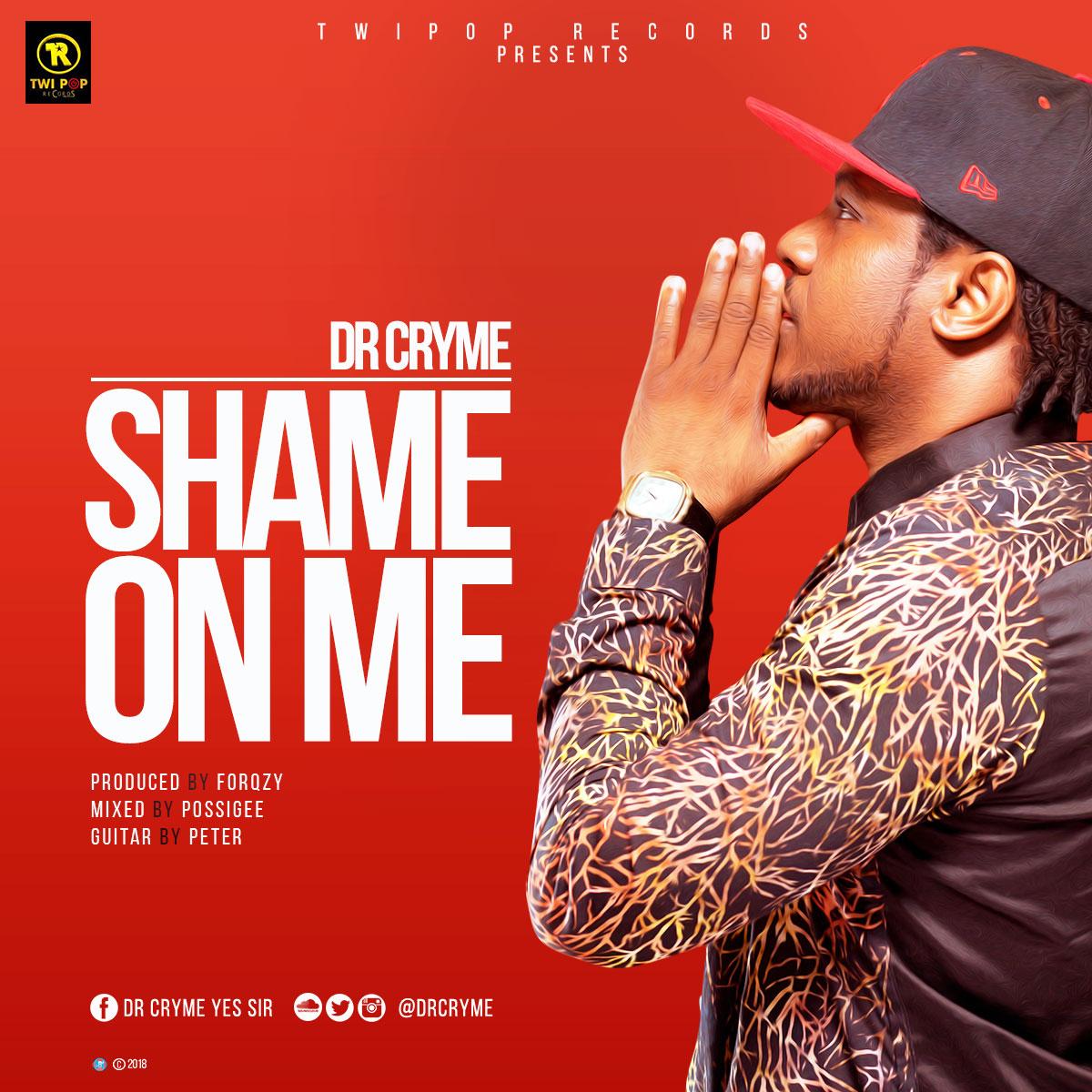 Dr Cryme - Shame On Me (Prod by Forqzy beatz)