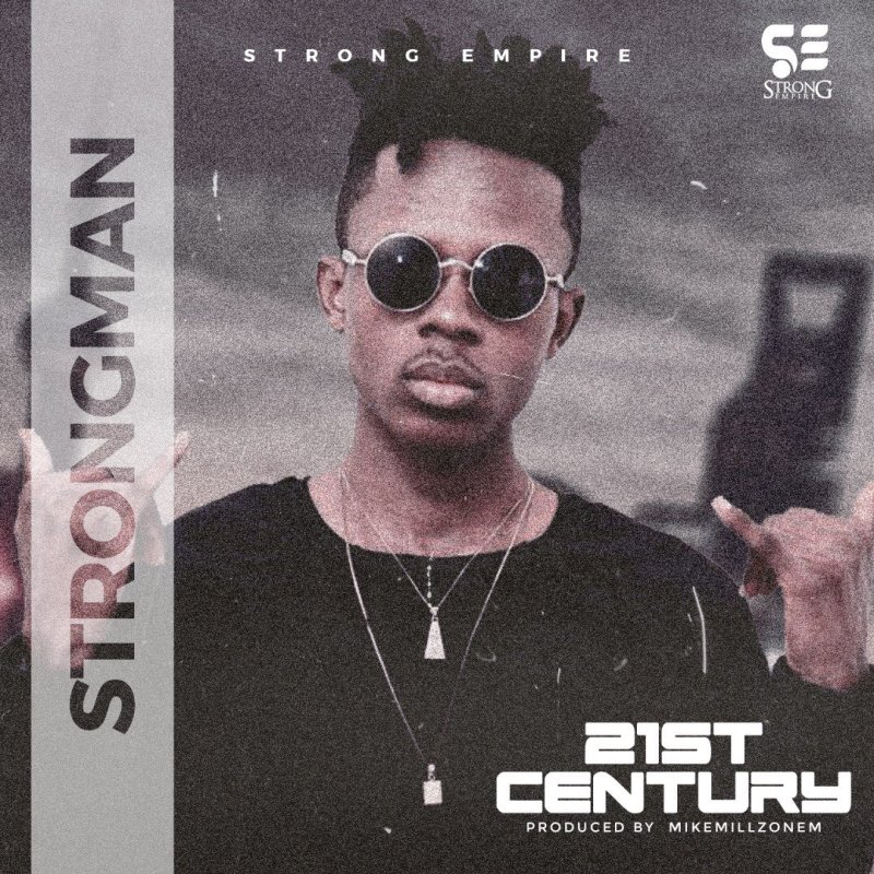 Strongman - 21st Century (Prod By MikeMilzzOnEm)