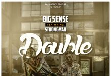 Bigsense - Double (Feat Strongman) (Prod. By Nana Beatz)