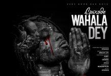 Epixode - Wahala Dey (Prod. By Dream Jay)