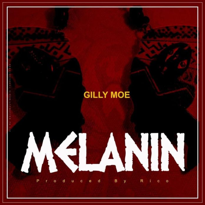 Gilly Moe - Melanin (Prod. by Rico)