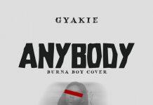Gyakie - Anybody (Burna Boy Cover)