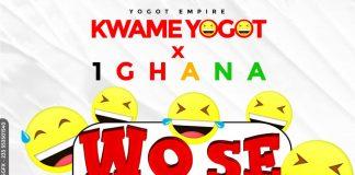 Kwame Yogot x 1 Ghana - Wose S3n