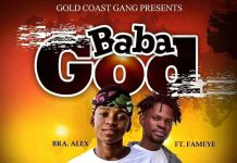 Bra Alex - Baba God (feat Fameye) (Prod By Chensee Beatz) (GhanaNdwom.net)