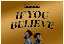 Brada Yawda - If You Believe (Prod by Magnom)