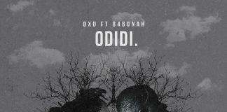 DXD - Odidi (Feat. B4Bonah) (Prod. by Sicnarf Pro)