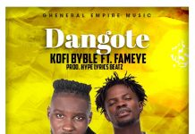 Kofi Byble - Dangote (Feat. Fameye) (Prod by HypeLyrix)