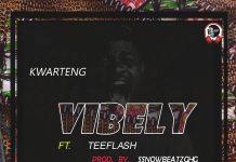 Kwarteng - Vibely (feat. TeeFlash) (Prod.By Ssnowbeatz) (GhanaNdwom.net)