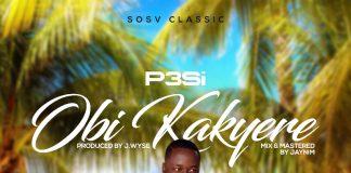 P3si - Obi Kakyere (Prod. by J. Wyse)