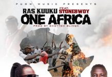 Ras Kuuku – One Africa (Feat. Stonebwoy) (Prod. by Shottoh Blinqx)