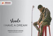 Shade - I Have A Dream