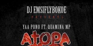 Yaa Pono - Atopa 12 (Feat. Quamina MP) (GhanaNdwom.net)