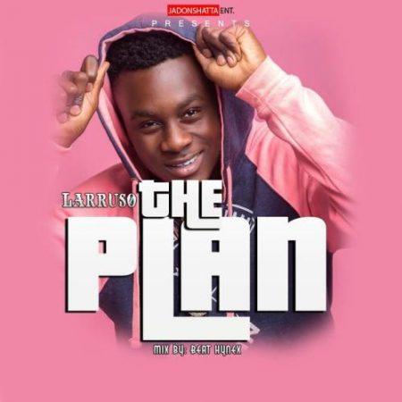 Larruso – The Plan