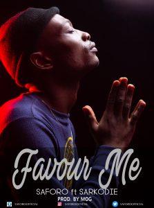 Saforo - Favour Me (feat Sarkodie) (Prod by MOG)